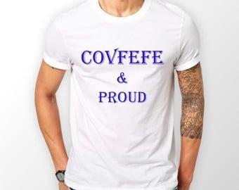 COVFEFE and PROUD White T-Shirt Boyfriend gift Girlfriend Gift  Worldwide Shipping