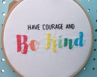 Have courage and be kind embroidery hoop - rainbow embroidery - embroidery quote - nursery gallery wall