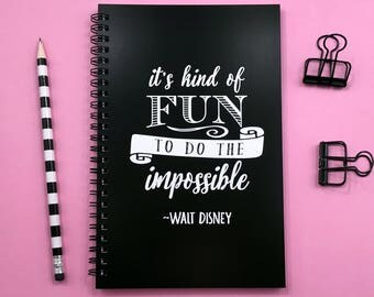 Writing journal, spiral notebook, bullet journal, black white, sketchbook, blank lined grid - It's kind of fun to do the impossible, Disney