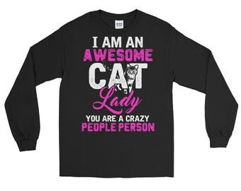 Cat shirt cat shirts funny cat shirt cat sweater cat lady gifts - awesome cat lady crazy people person