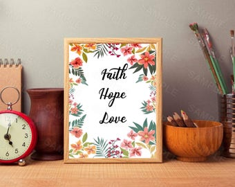 Faith Hope Love, Floral Wall Art, Inspirational Quote, Digital Wall Art,Inspirational Art Print, Instant Download