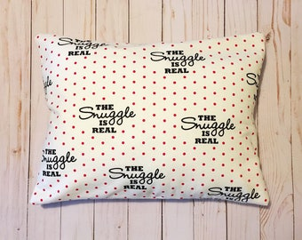 Travel Pillow | The Snuggle is Real Pillowcase | 12inx16in | Envelope Pillow