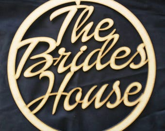 The Brides House Wedding Sign