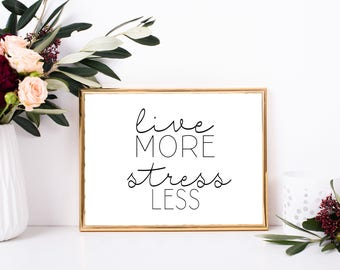 Live More Worry Less Quote, Printable Quote, Digital Inspirational Quote, Motivational, Digital Art, Home Decor, Gift, Framed Quote