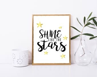 Shine Like the Stars Printable Quote, Gift Idea, Inspirational Quote, Nursery Print, Black and Gold, Framed Quote, Shine Bright, Motivation