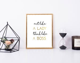 Act Like a Lady Think Like a Boss Printable, Boss Art Print, 8x10, Great Gift, Digital Office Decor, Boss Lady Print, Home Printable Art