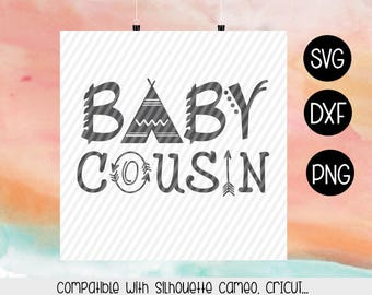 Baby Cousin SVG, Baby cousin boho svg, Dxf, Png, SIlhouette cameo cricut cut files