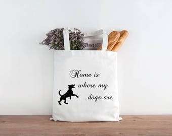 Home Is Where My Dogs Are - Crafters - Shoppers - Dog Lovers - Heavy Duty Tote Bag - Grocery Bag - 100% Cotton D