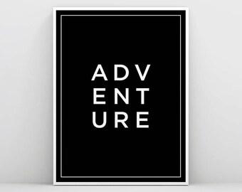 Adventure print, Adventure poster, Adventure Wall Art, Travel Art, Travel Quote, Typography Art, Black and White, Travel Wall Art, Minimalis