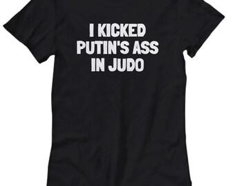Funny Judo Shirt - Judo Gift Idea - Judoka Present - I Kicked Putin's Ass In Judo - Women's Tee