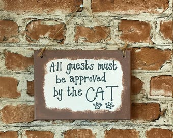 All guests must be approved by the Cat - Handmade Wooden Plaque