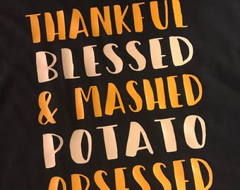 Thankful Blessed & Mashed Potato Obsessed
