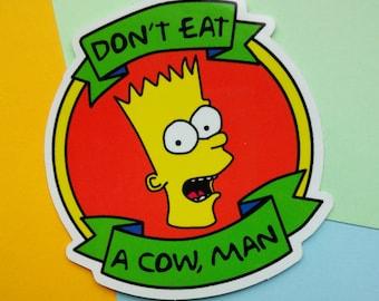 Don't Eat A Cow Man - Bart Simpson - Vinyl Sticker