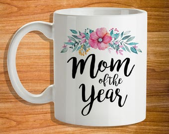 Mom of the Year - Mother's Day Mug - Mug for Mom - Floral Mom Mug - Gifts for mom
