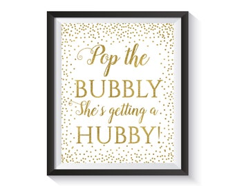 Pop the Bubbly She's Getting a Hubby, Bridal Shower Sign, Gold confetti Bachelorette Party decor, Champagne Sign, Bar Decorations Printable