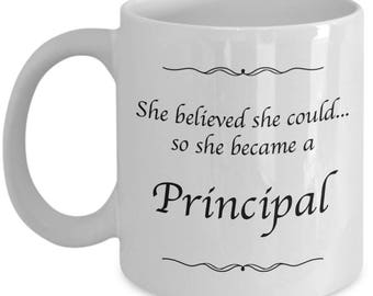 Principal Gifts - She Believed She Could So She Became a Principal - 11 oz Coffee Mug for Women Principals - Elementary, High School Middle