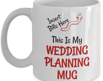 Wedding Planning Mug Coffee Cup - This Is My Wedding Planning Mug - Funny Engaged 2018 Mug | Bride to Be Mug | Engaged Gift Engagement Gifts