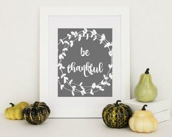 Farmhouse Decor, Be Thankful Print, Fall Home Decor, Thanksgiving Decor, Thanksgiving Wall Art, Rustic Home Wall Decor, Rustic Home Decor,
