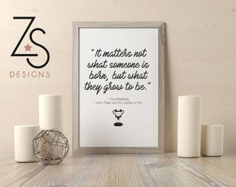 "Harry Potter - Dumbledore - JK Rowling quote. A4 Monochrome Print. ""How They Grow To Be"""