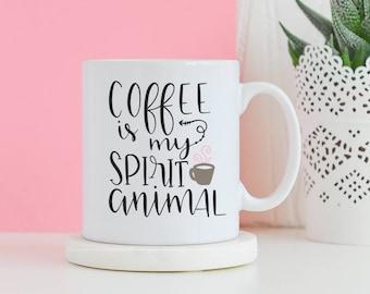 Coffee is my spirit animal Mug - Coffee cup mug, Gifts for him, Novelty mug, Unique mug, Coffee lover drinker, Gifts for her mugs