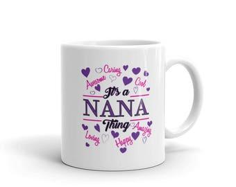 Nana Mug, Nana Coffee Mug, Best Nana Ever, It's A Nana Thing, Mug For Nana, Grandma Mug
