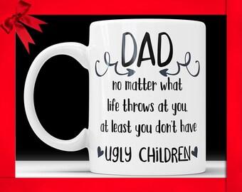 Ugly Children Mug Funny Dad Coffee Mug Ugly Children Fathers Day Mug Funny Gift For Dad Gift Mug For Dad Coffee Mug Dad Gift Ideas From Kids