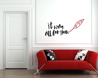 It was all for you Multi-Colored Home and Family Vinyl Wall Quote