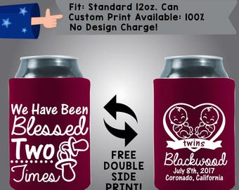 We Have Been Blessed Two Times TWINS Name Date City State Collapsible Neoprene Baby Shower Cooler Double Side Print (BS96)