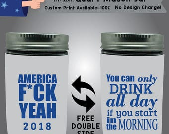 America F*ck Yeah 32 oz Quart Mason Jar Holidays Cooler Double Side Print (32QMJ-America01)