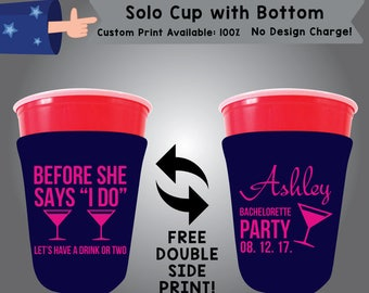Before She Says I Do Let's Have A Drink Or Two SOLOC Solo Cup with Bottom Bachelorette Cooler Double Side Print (SOLOC-Bachelorette02)