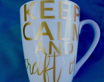 Keep Calm - Coffee Cup - mug - quote mug - quote - small business- crafter gift - craft on - shop owner mug - business gift - keep calm and