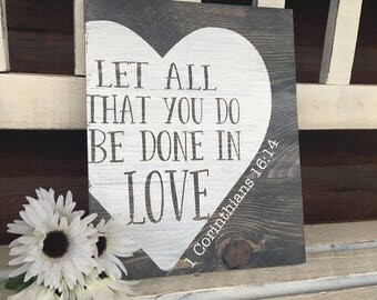 CORINTHIANS WOOD SIGN/Bible Verse Home Decor/Christian Home Decor/Let All You Do Be Done In Love/Christian Wall Art/Bible Verse Sign