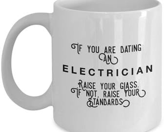 if you are dating an Electrician raise your glass. if not, raise your standards - Cool Valentine's Gift