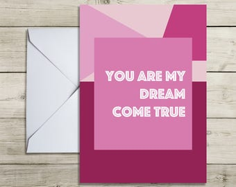 You Are My Dream Come True. A6 Romantic Greeting Card. Pink
