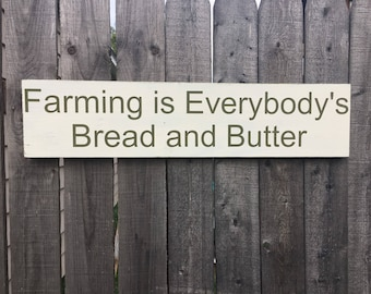 Farming is Everybody's Bread and Butter wooden sign - farmers -