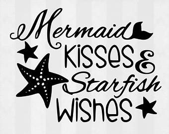Mermaid Kisses & Starfish Wishes .svg file for Cricut and Silhouette