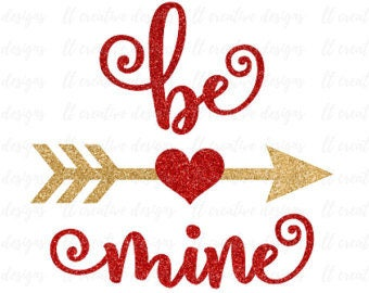 Be Mine .svg for Cricut and Silhouette