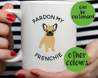 Pardon My Frenchie Mug | Cute Mug | French Bulldog Gift | Pet Mug | Frenchie Gift | Dog Mug | French Bulldog Mug | Funny Mug | Frenchie Mug