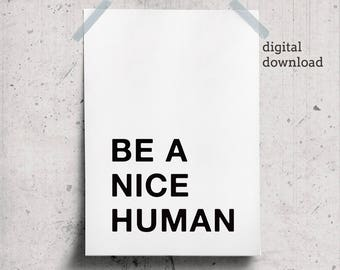 Be a Nice Human Print Poster, Nice Quote Printable, Black and White Scandinavian Wall Art, Affiche Blac et Noir, Minimalist Poster Digital