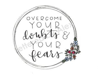 Hand Lettered - Overcome Your Doubts & Fears