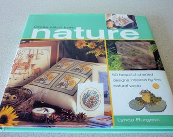 Cross Stitch from Nature Hard Back Book with 50 Charted Designs from the Natural World