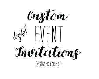 Custom Event Invitations/Designed for you/Digital invitation/Printable invitation