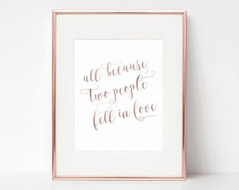 All Because Two People Fell In Love, 5x7 Digital Download Prints, Wall Art, Nursery, Arbor Grace Collections
