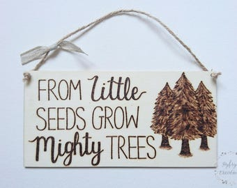 Handmade Woodburned Wood Sign // From Little Seeds Grow Mighty Trees // Pyrography // Children's Bedroom // Nursery Decor