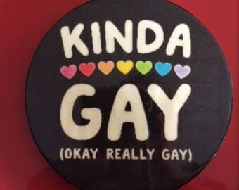 Kinda Gay Magnet, Kinda Gay Refrigerator Magnet, Gay Art, Gay Pride Magnet, Gay Pride, Gay Art, Gay Gift, Funny Gay Gifts