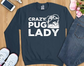 Pug shirt, pug tshirt, pug t shirt, pug gift, funny pug shirt, pug sweatshirt, crazy pug lady shirt, pug t-shirt, pug mom shirt, pug tshirt
