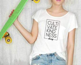 Cultivate Kindness Always Tee
