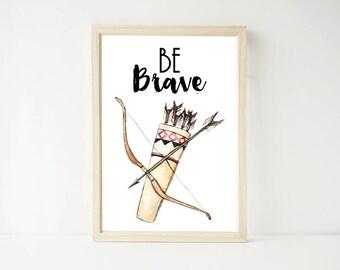 Be Brave Tribal Bow and Arrow Woodland Print, Prints, Digital Download, Digital File, Boys Nursery Decor Baby Kids Wall Art