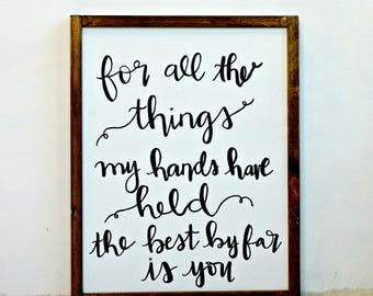 For All the Things my Hands Have Held Wood Framed Canvas
