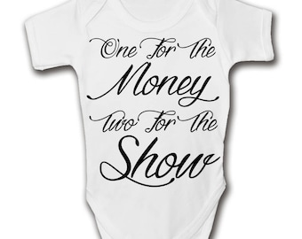 One For The Money, Two For The Show Baby Grow - Trendy - Cool